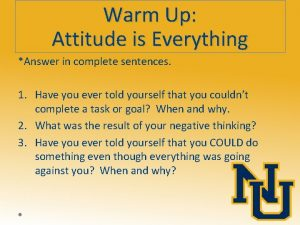 Warm Up Attitude is Everything Answer in complete