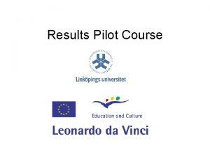 Results Pilot Course E A Pilot Course Programme
