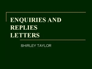 ENQUIRIES AND REPLIES LETTERS SHIRLEY TAYLOR 1 State