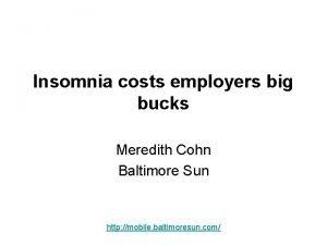 Insomnia costs employers big bucks Meredith Cohn Baltimore