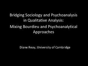 Bridging Sociology and Psychoanalysis in Qualitative Analysis Mixing