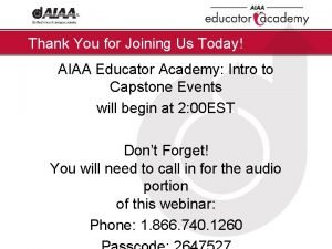 Thank You for Joining Us Today AIAA Educator