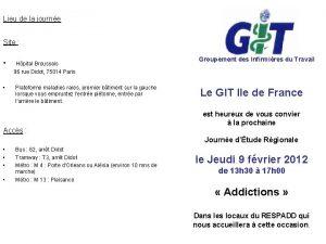 Lieu de la journe Site Hpital Broussais Groupement