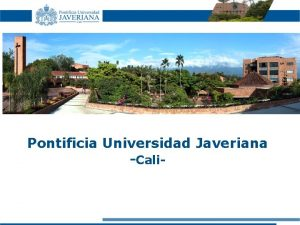 Pontificia Universidad Javeriana Cali Colombia Valle del Cauca