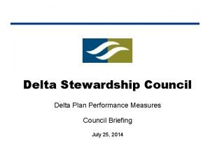 Delta Stewardship Council Delta Plan Performance Measures Council