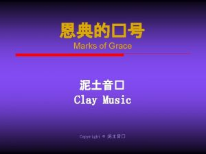 Marks of Grace Clay Music Copyright Marks of