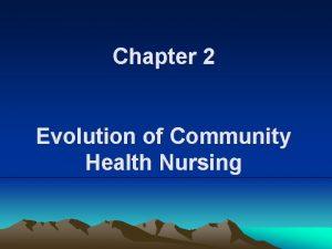 Chapter 2 Evolution of Community Health Nursing SOCIETAL