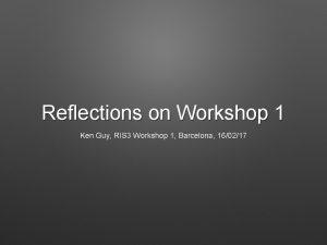 Reflections on Workshop 1 Ken Guy RIS 3