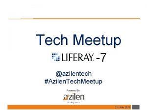Tech Meetup 7 azilentech Azilen Tech Meetup Powered