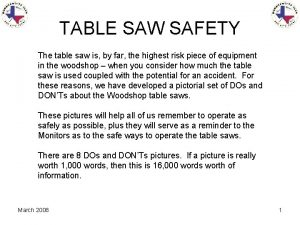 TABLE SAW SAFETY The table saw is by