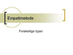 Empatimetode Forskellige typer Empatikort n Bruges til at