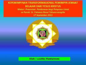 KEPEMIMPINAN TRANSFORMASIONAL PEMIMPIN JEMAAT BELAJAR DARI YESUS KRISTUS