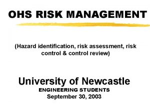 OHS RISK MANAGEMENT Hazard identification risk assessment risk