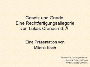 Gesetz und Gnade Eine Rechtfertigungsallegorie von Lukas Cranach