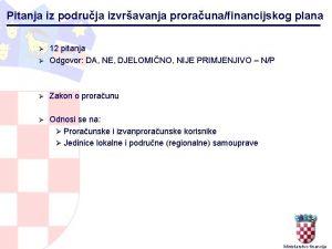 Pitanja iz podruja izvravanja proraunafinancijskog plana 12 pitanja