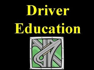 Driver Education Ca Driver License Who must have