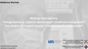 Waldemar Machaa Wstrzs neurogenny Postpowanie w cikich obraeniach