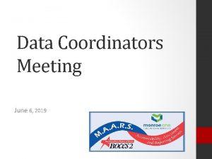 Data Coordinators Meeting June 6 2019 Agenda Assessments