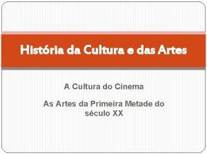 Histria da Cultura e das Artes A Cultura