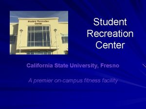 Student Recreation Center California State University Fresno A