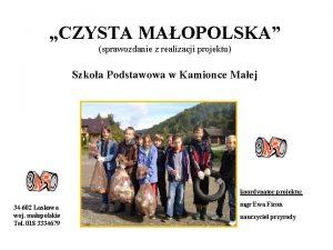 CZYSTA MAOPOLSKA sprawozdanie z realizacji projektu Szkoa Podstawowa