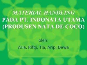 MATERIAL HANDLING PADA PT INDONATA UTAMA PRODUSEN NATA
