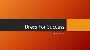 Dress For Success Army JROTC What is Dress