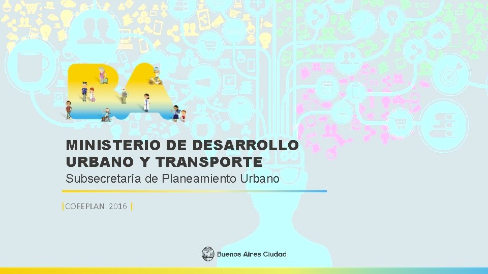 MINISTERIO DE DESARROLLO URBANO Y TRANSPORTE MINISTERIO DE