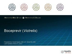 HEPATITIS WEB STUDY HEPATITIS C ONLINE Boceprevir Victrelis