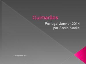 Guimares Portugal Janvier 2014 par Annie Noelle Portugal