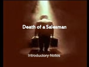 Death of a Salesman Introductory Notes Background Arthur