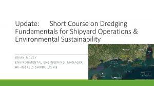 Update Short Course on Dredging Fundamentals for Shipyard