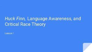 Huck Finn Language Awareness and Critical Race Theory