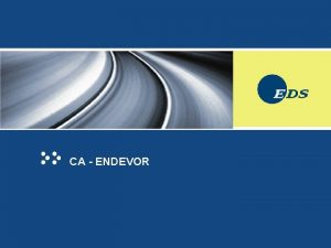 CA ENDEVOR Course Mechanics Course Type Facilitated Course
