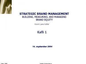 STRATEGIC BRAND MANAGEMENT BUILDING MEASURING AND MANAGING BRAND