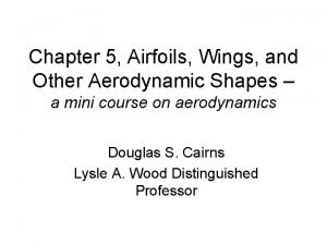 Chapter 5 Airfoils Wings and Other Aerodynamic Shapes