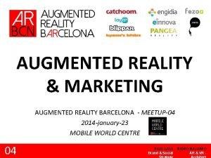 AUGMENTED REALITY MARKETING AUGMENTED REALITY BARCELONA MEETUP04 2014