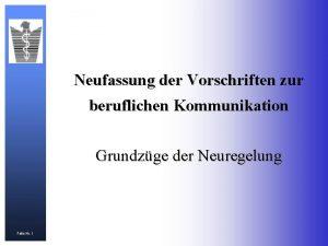 Neufassung der Vorschriften zur beruflichen Kommunikation Grundzge der