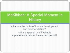 Mc Kibben A Special Moment In History What