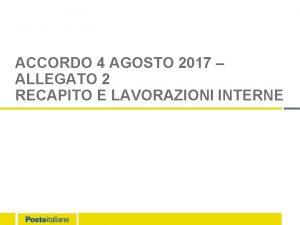 ACCORDO 4 AGOSTO 2017 ALLEGATO 2 RECAPITO E