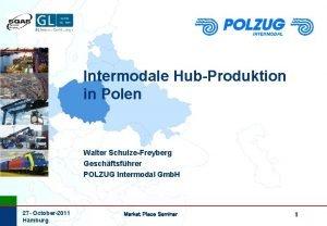 Intermodale HubProduktion in Polen Walter SchulzeFreyberg Geschftsfhrer POLZUG