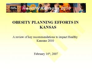 OBESITY PLANNING EFFORTS IN KANSAS A review of