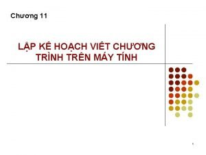 Chng 11 LP K HOCH VIT CHNG TRNH