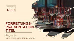 FORRETNINGSPRSENTATION TITEL Slogan forretningsprsentationen FORRETNINGSPRSENTATION OVERORDNET Slogan forretningsprsentationen