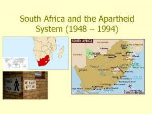 South Africa and the Apartheid System 1948 1994
