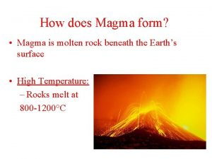 How does Magma form Magma is molten rock