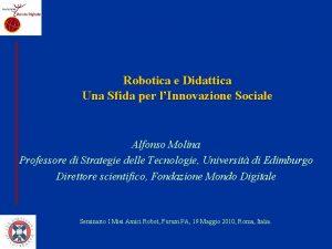 Robotica e Didattica Una Sfida per lInnovazione Sociale