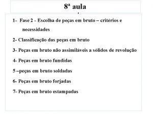 8 aula 1 Fase 2 Escolha de peas