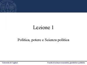 Lezione 1 Politica potere e Scienza politica Universit