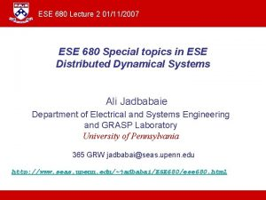 ESE 680 Lecture 2 01112007 ESE 680 Special